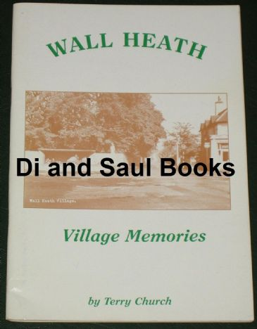 Wall Heath - Village Memories, by Terry Church
